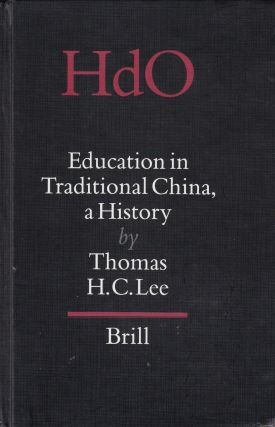 Education in Traditional China: A History. Thomas H. C. Lee