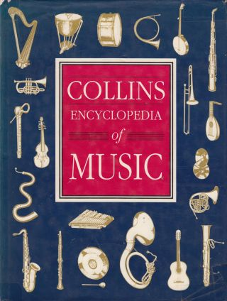 Collins Encyclopedia of Music. F. Ll. Harrison Jack Westrup, Conrad Wilson