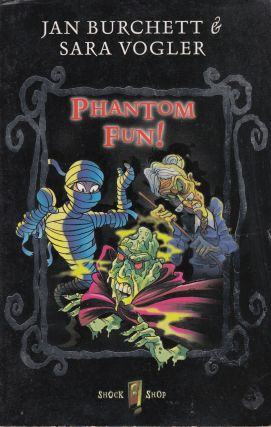 Phantom Fun! Sara Vogler Jan Burchett.