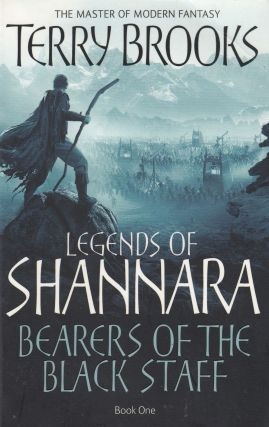 Bearers of the Black Staff (Legends of Shannara: Book One). Terry Brooks