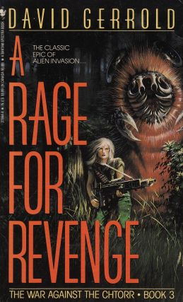 A Rage For Revenge - The War Against Chtorr, Book 3. David Gerrold