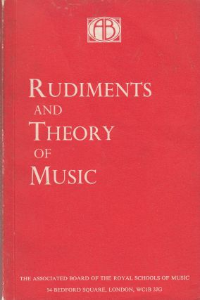 Rudiments and Theory of Music (Based on the Syllabus of the Theory Examinations of the Royal Schools of Music). Associated Board of the Royal Schools of Music.