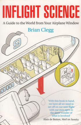 Inflight Science: A Guide to the World from Your Airplane Window. Brian Clegg