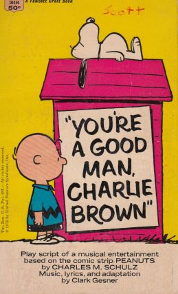 You're a Good Man, Charlie Brown! (Play Script). Clark Gesner.