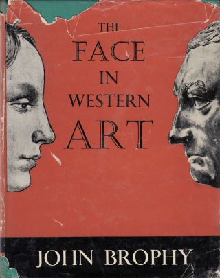 The Face in Western Art. John Brophy.