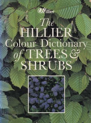 The Hillier Colour Dictionary of Trees & Shrubs. Chrstopher D. Brickell Hillier Nurseries, preface