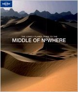 The Lonely Planet Guide to the Middle of Nowhere. Lonely Planet