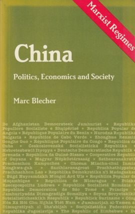 China: Politics, Economics and Society (Marxist Regime Series). Marc Blecher