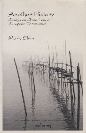 Another History: Essays on China from a European Perspective. Mark Elvin