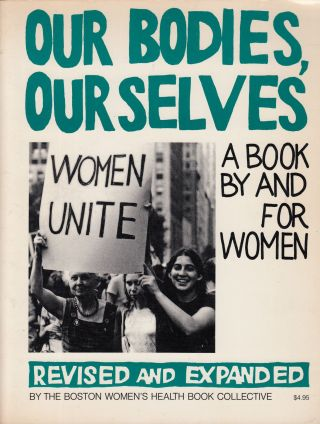 Our Bodies, Ourselves: A Book By and For Women. Boston Women's Health Book Collective