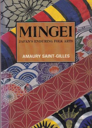 Mingei: Japan's Enduring Folk Arts. Amaury Saint-Gilles.