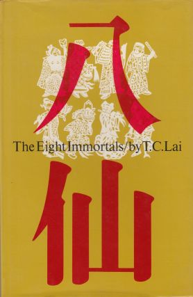 The Eight Immortals. T C. Lai