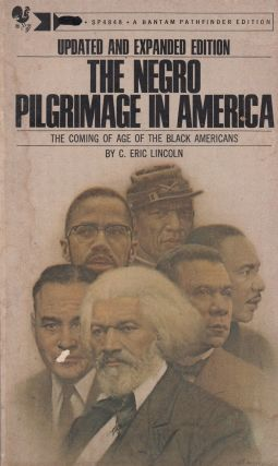 The Negro Pilgrimage in America: The Coming of Age of the Black Americans. C. Eric Lincoln