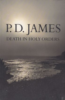 Death in Holy Orders. P D. James