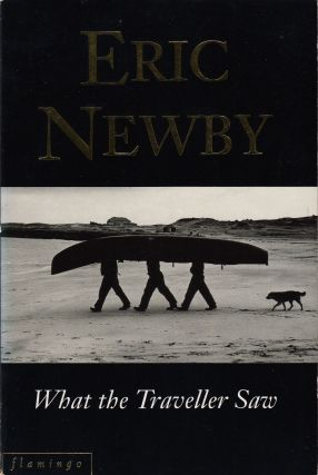 What the Traveller Saw. Eric Newby