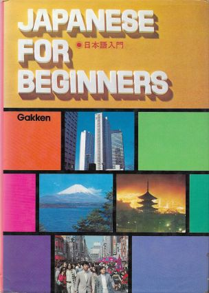 Japanese for Beginners. Nao'omi Kuratani Yasuo Yoshida, Osaka University of Foreign Studies, Shunsuke Okunishi.