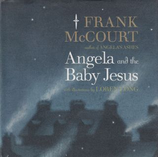 Angela and the Baby Jesus. Frank McCourt