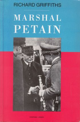 Marshal Petain. Richard Griffiths