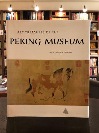 Art Treasures of the Peking Museum. Norbert Guterman Francois Fourcade, tr.