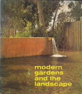 Modern Gardens and the Landscape. Elizabeth B. Kassler.