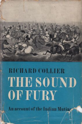 The Sound of Fury: An Account of the Indian Mutiny. Richard Collier