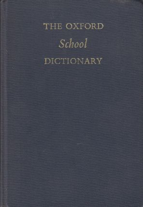 The Oxford School Dictionary. Dorothy C. Mackenzie.