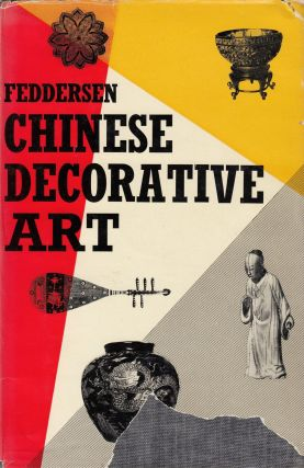 Chinese Decorative Art: A Handbook for Collectors and Connoisseurs