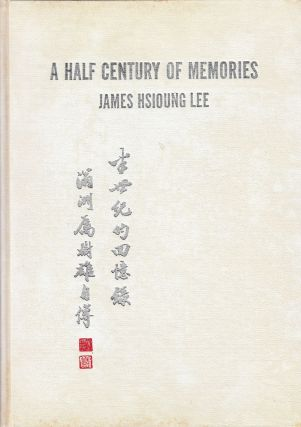 A Half Century of Memories. James Hsioung Lee