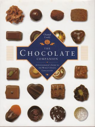 The Chocolate Companion: A Connoisseur's Guide to the World's Finest Chocolates. Chantal Coady