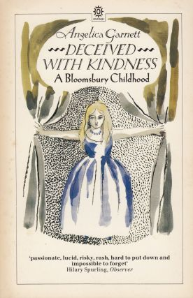 Deceived with Kindness: A Bloomsbury Childhood. Angelica Garnett