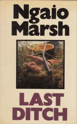Last Ditch. Ngaio Marsh