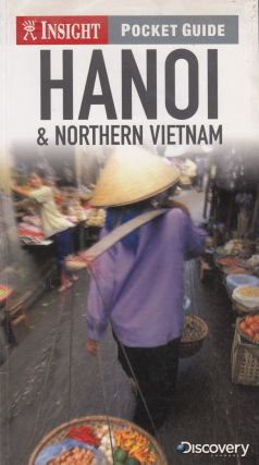 Hanoi and Northern Vietnam: Insight Pocket Guide. Samantha Coomber
