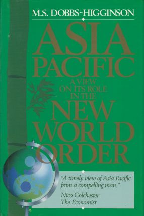 Asia Pacific: A View on Its Role in the New World Order. M S. Dobbs-Higginson