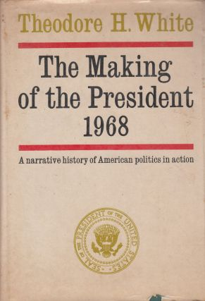 The Making of the President 1968. Theodore H. White