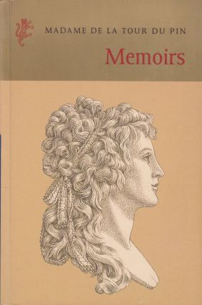 Memoirs: Laughing and Dancing Our Way to the Precipice. Felice Harcourt Madame de la Tour du Pin, tr