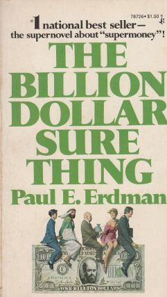 The Billion Dollar Sure Thing. Paul E. Erdman.