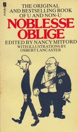 Noblesse Oblige: An Enquiry Into the Identifiable Characteristics of the English Aristocrat....