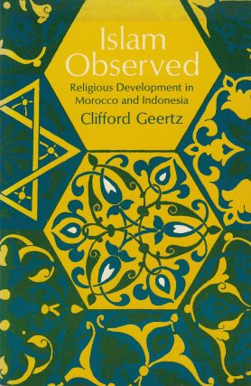 Islam Observed: Religious Development in Morocco and Indonesia. Clifford Geertz.