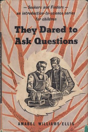 They Dared to Ask Questions (Seekers and Finders, Book One). Amabel Williams-Ellis.