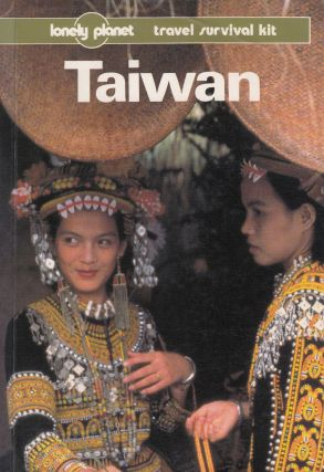 Taiwan (Lonely Planet Travel Survival Kit). Robert Storey