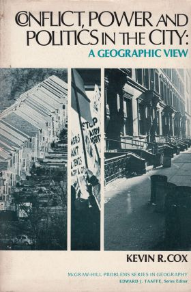 Conflict, Power and Politics in the City: A Geographic View. Edward J. Taaffe Kevin R. Cox, Series