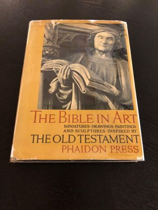 The Bible in Art: Miniatures, Paintings, Drawings and Sculptures Inspired by the Old Testament. Marcel Brion Dr. Heidi Heimann, intro.