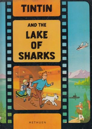 Tintin and the Lake of Sharks (A Tintin Film Book - Based on the characters created by Herge). Studios Herge.