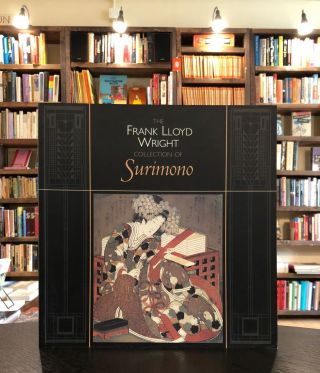 The Frank Lloyd Wright Collection of Surimono. John T. Carpenter Joan B. Mirviss, Bruce Brooks Pfeiffer, intro.