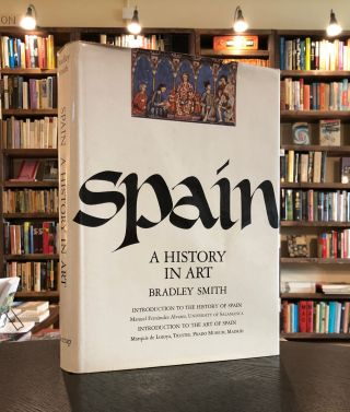Spain: A History in Art. Juan de Contreras Bradley Smith, M. Fernandez Alvarez, intro