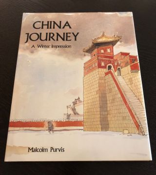 China Journey: A Winter Impression. Malcolm Purvis