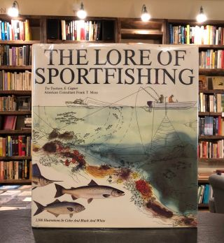 The Lore of Sportfishing (U.S. Edition). Ewert Cagner Tre Tryckare, Frank T. Moss