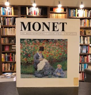 Monet: The Masterworks. Jean-Paul Crespelle.
