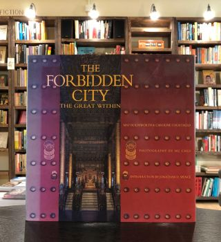 The Forbidden City: The Great Within. Caroline Courtauld May Holdsworth, Jonathan Spence, intro