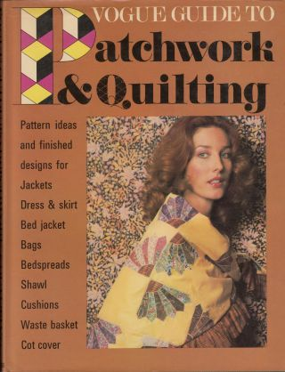 Vogue Guide to Patchworking & Quilting